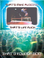 That's Mike Rusczyk, That's Life, That's Foundation. Skateboarder August 2004