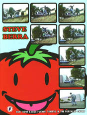 Steve Berra Tomato - Steve left B-house to shred for us.. Then he went back to b-house...WEAK!