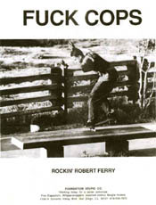 Bobby Ferry good skateboarder, shitty ad in early Slap. We still didn't know what the fuck we were doing.