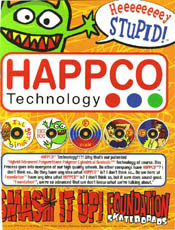 HAPPCO - Another brillant marketing concept. I loved this shit. No one else did. Smash it up, the video that never was.
