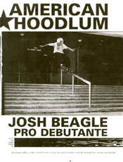 Josh Beagle: American Hoodlum - Josh's first pro add. He asked if he could ride this rail and the guy said